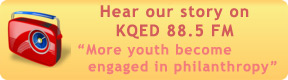 """More youth become engaged in philanthropy"" - KQED"